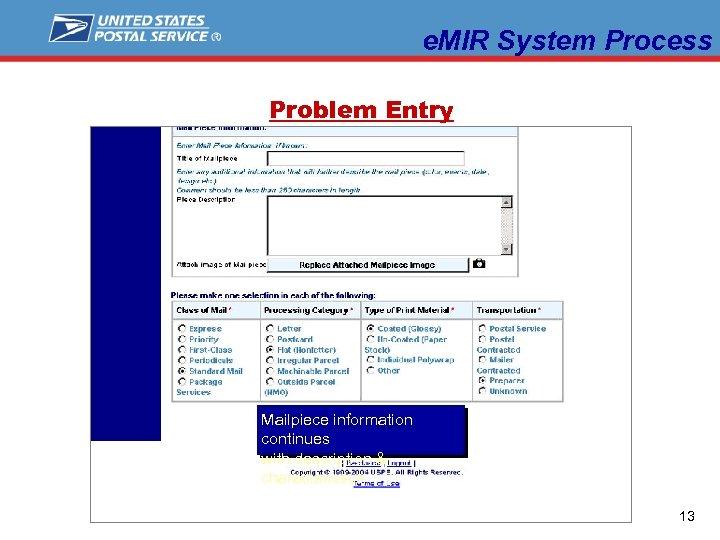 e. MIR System Process Problem Entry Mailpiece information continues with description & characteristics 13