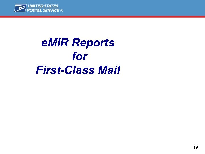e. MIR Reports for First-Class Mail 19