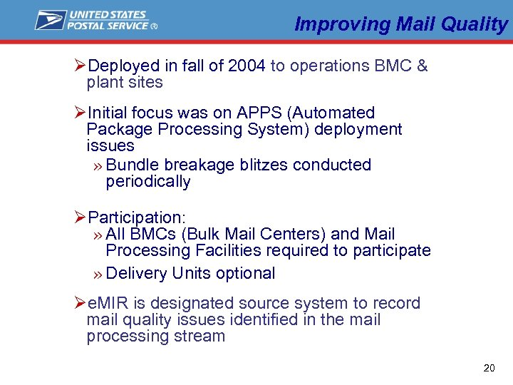 Improving Mail Quality ØDeployed in fall of 2004 to operations BMC & plant sites