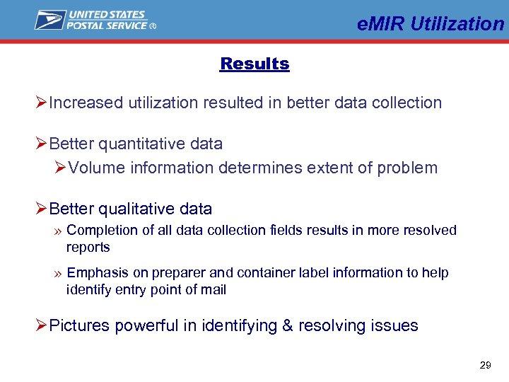 e. MIR Utilization Results ØIncreased utilization resulted in better data collection ØBetter quantitative data