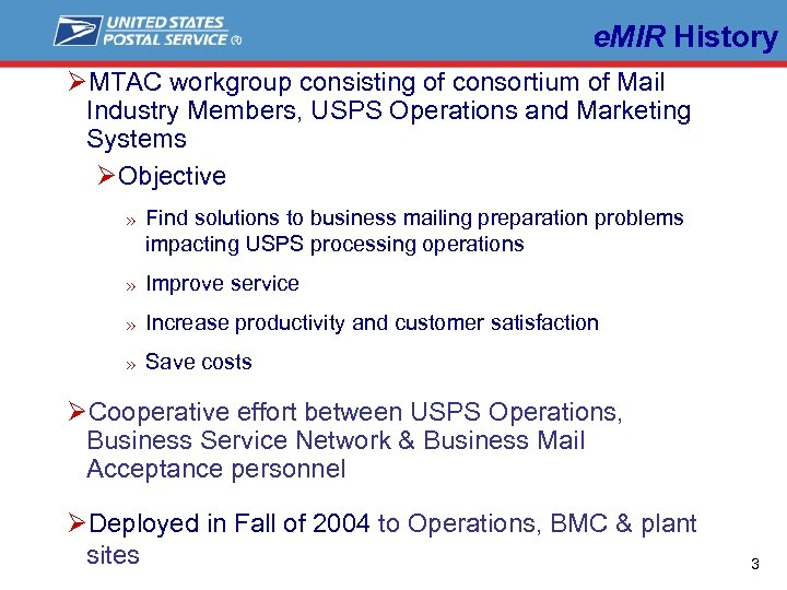 e. MIR History ØMTAC workgroup consisting of consortium of Mail Industry Members, USPS