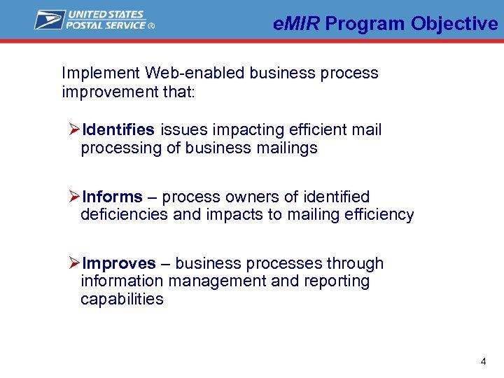 e. MIR Program Objective Implement Web-enabled business process improvement that: ØIdentifies issues impacting efficient