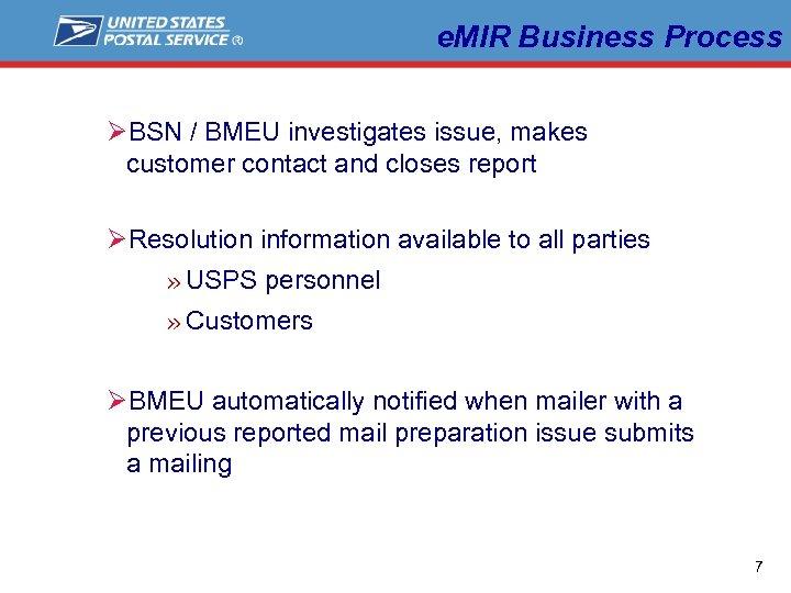 e. MIR Business Process ØBSN / BMEU investigates issue, makes customer contact and closes
