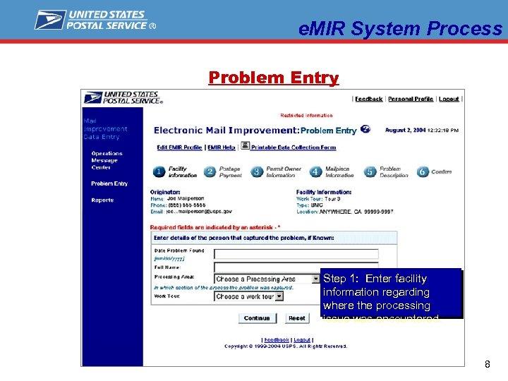 e. MIR System Process Problem Entry Step 1: Enter facility information regarding where the