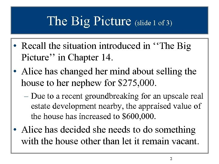 The Big Picture (slide 1 of 3) • Recall the situation introduced in ''The