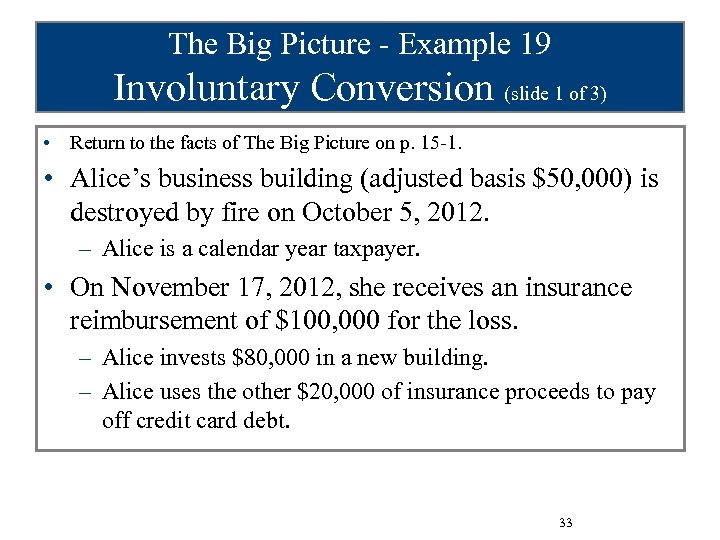 The Big Picture - Example 19 Involuntary Conversion (slide 1 of 3) • Return