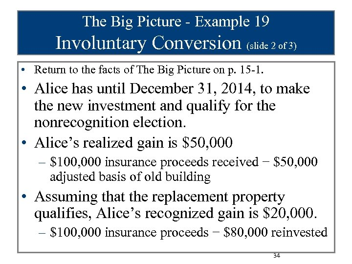 The Big Picture - Example 19 Involuntary Conversion (slide 2 of 3) • Return