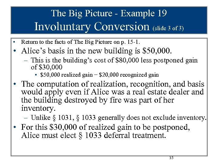 The Big Picture - Example 19 Involuntary Conversion (slide 3 of 3) • Return