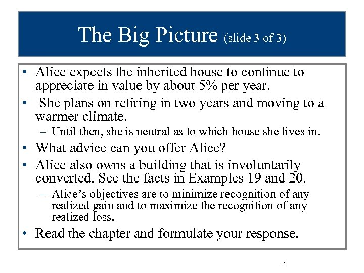 The Big Picture (slide 3 of 3) • Alice expects the inherited house to