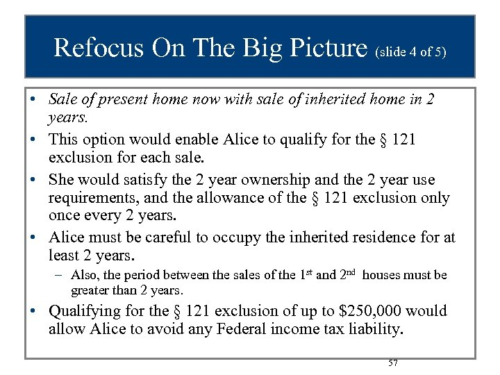 Refocus On The Big Picture (slide 4 of 5) • Sale of present home