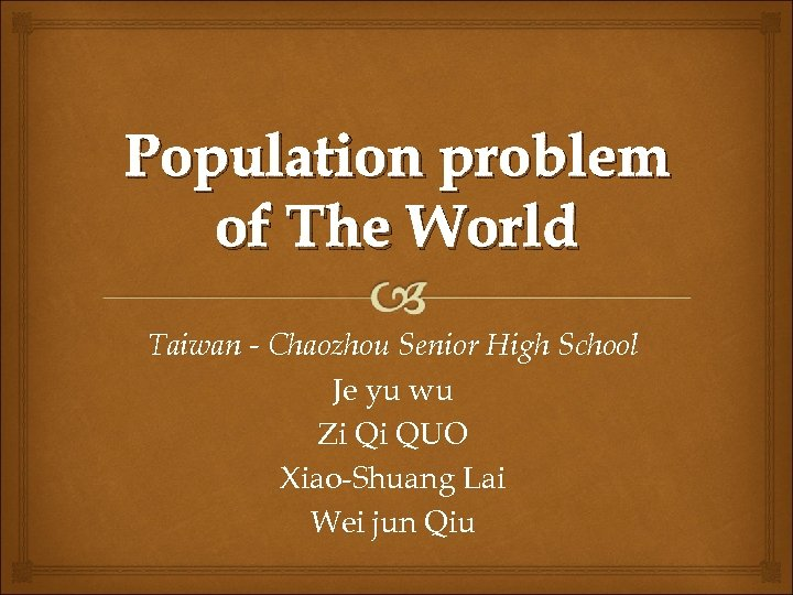 Population problem of The World Taiwan - Chaozhou Senior High School Je yu wu