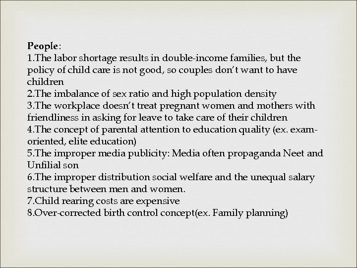 People: 1. The labor shortage results in double-income families, but the policy of child