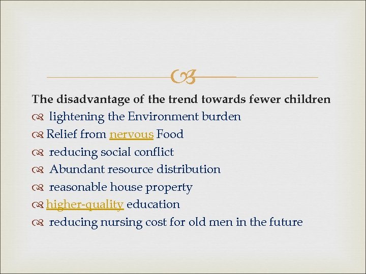 The disadvantage of the trend towards fewer children lightening the Environment burden Relief
