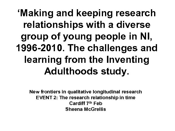 'Making and keeping research relationships with a diverse group of young people in NI,