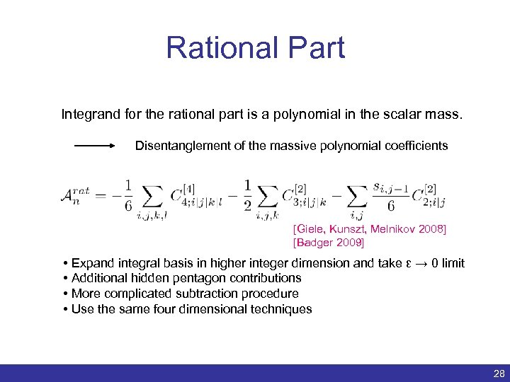 Rational Part Integrand for the rational part is a polynomial in the scalar mass.