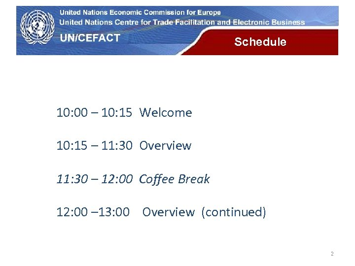 UN Economic Commission for Europe Schedule 10: 00 – 10: 15 Welcome 10: 15