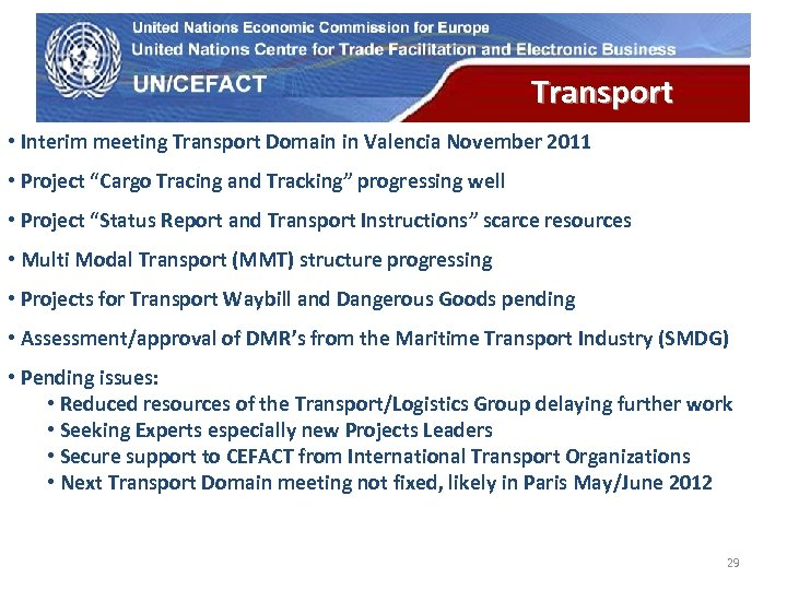 UN Economic Commission for Europe Transport • Interim meeting Transport Domain in Valencia November
