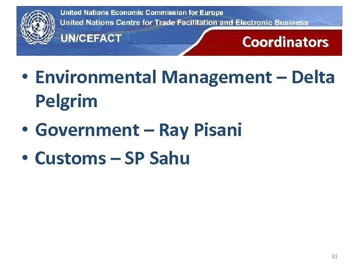UN Economic Commission for Europe Coordinators • Environmental Management – Delta Pelgrim • Government