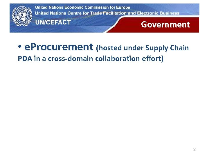 UN Economic Commission for Europe Government • e. Procurement (hosted under Supply Chain PDA