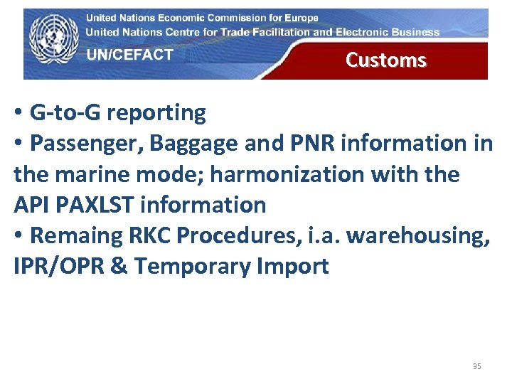 UN Economic Commission for Europe Customs • G-to-G reporting • Passenger, Baggage and PNR