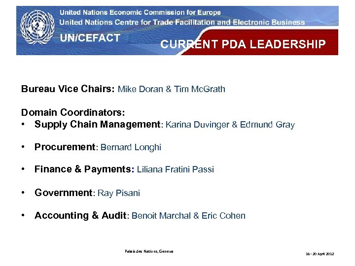 UN Economic Commission for Europe CURRENT PDA LEADERSHIP Bureau Vice Chairs: Mike Doran &