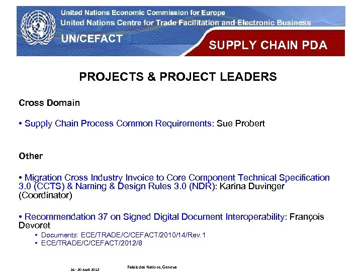 UN Economic Commission for Europe SUPPLY CHAIN PDA PROJECTS & PROJECT LEADERS Cross Domain
