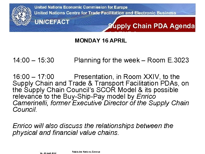 UN Economic Commission for Europe Supply Chain PDA Agenda AGENDA MONDAY 16 APRIL 14: