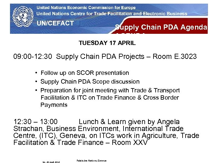 UN Economic Commission for Europe Supply Chain PDA Agenda AGENDA TUESDAY 17 APRIL 09: