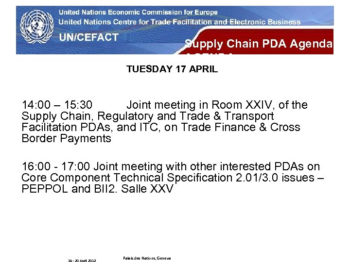 UN Economic Commission for Europe Supply Chain PDA Agenda AGENDA TUESDAY 17 APRIL 14: