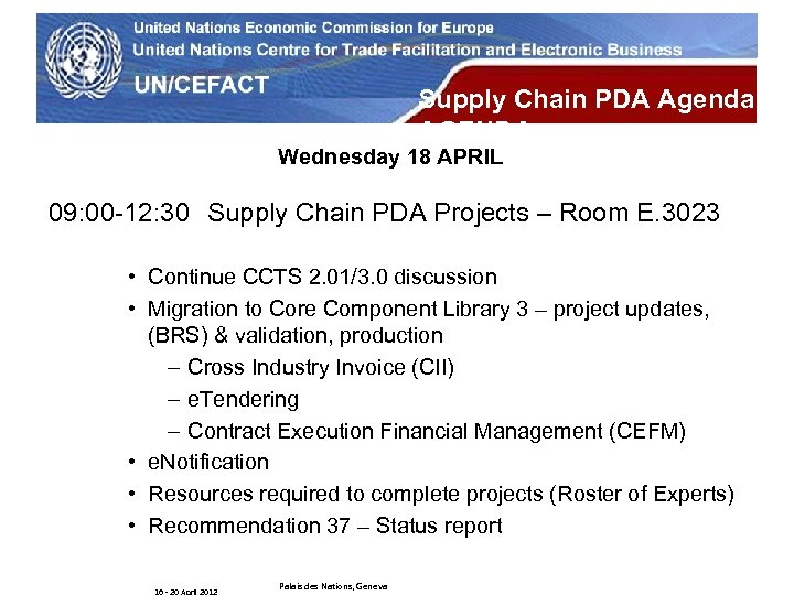 UN Economic Commission for Europe Supply Chain PDA Agenda AGENDA Wednesday 18 APRIL 09: