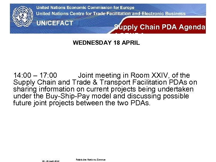 UN Economic Commission for Europe Supply Chain PDA Agenda AGENDA WEDNESDAY 18 APRIL 14:
