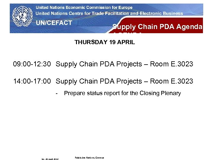 UN Economic Commission for Europe Supply Chain PDA Agenda AGENDA THURSDAY 19 APRIL 09: