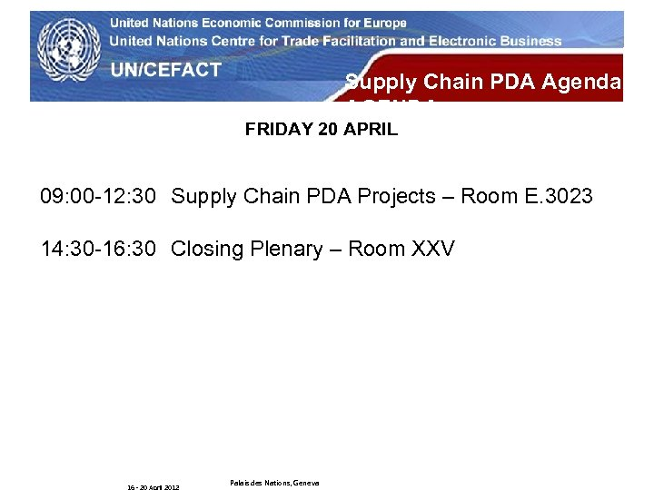 UN Economic Commission for Europe Supply Chain PDA Agenda AGENDA FRIDAY 20 APRIL 09: