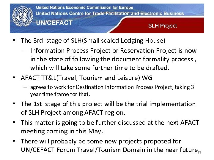 UN Economic Commission for Europe SLH Project • The 3 rd stage of SLH(Small