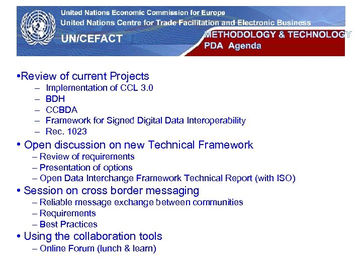 UN Economic Commission for Europe METHODOLOGY & TECHNOLOGY PDA Agenda • Review of current