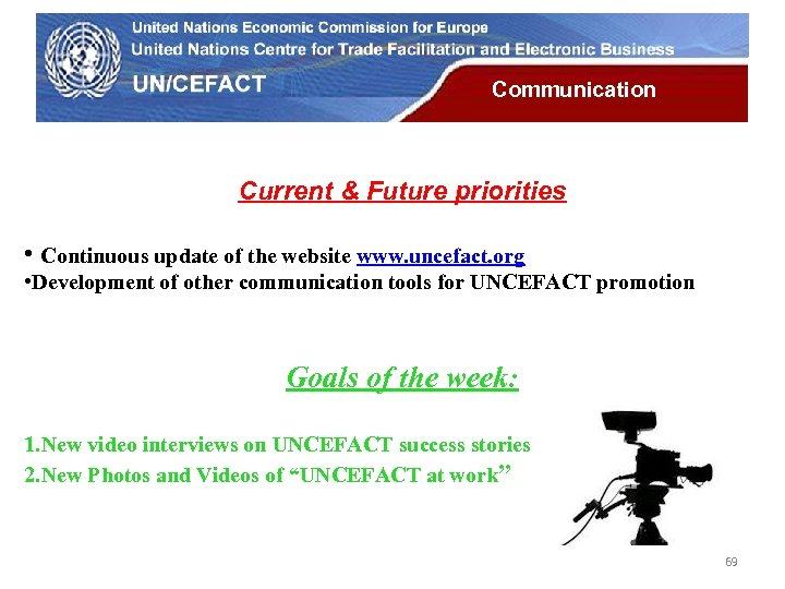 UN Economic Commission for Europe Communication Current & Future priorities • Continuous update of