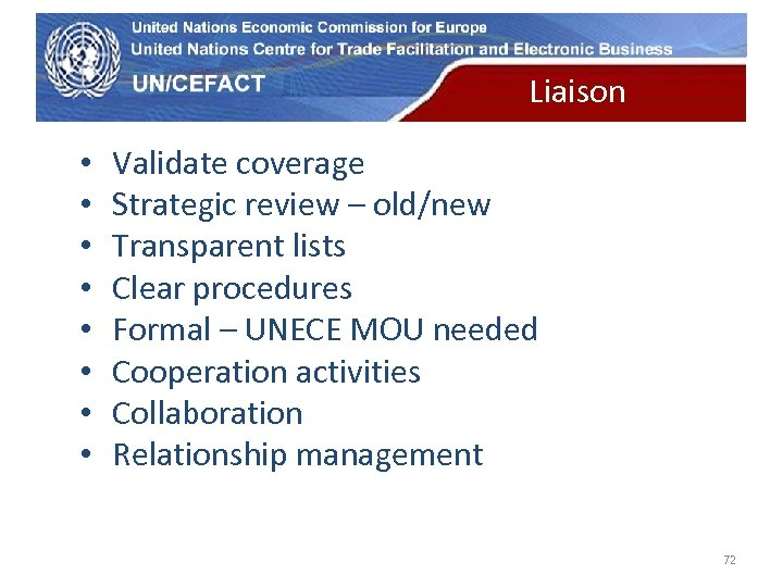 UN Economic Commission for Europe • • Liaison Validate coverage Strategic review – old/new