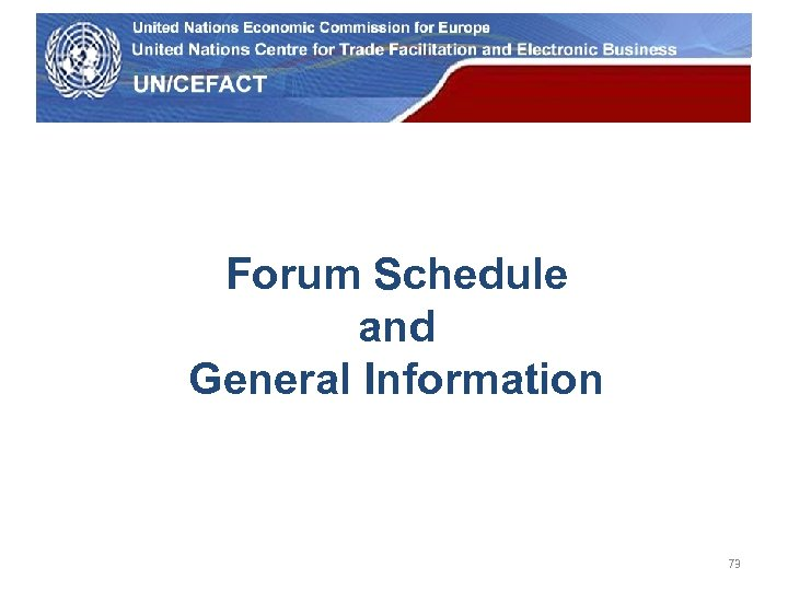 UN Economic Commission for Europe Forum Schedule and General Information 73