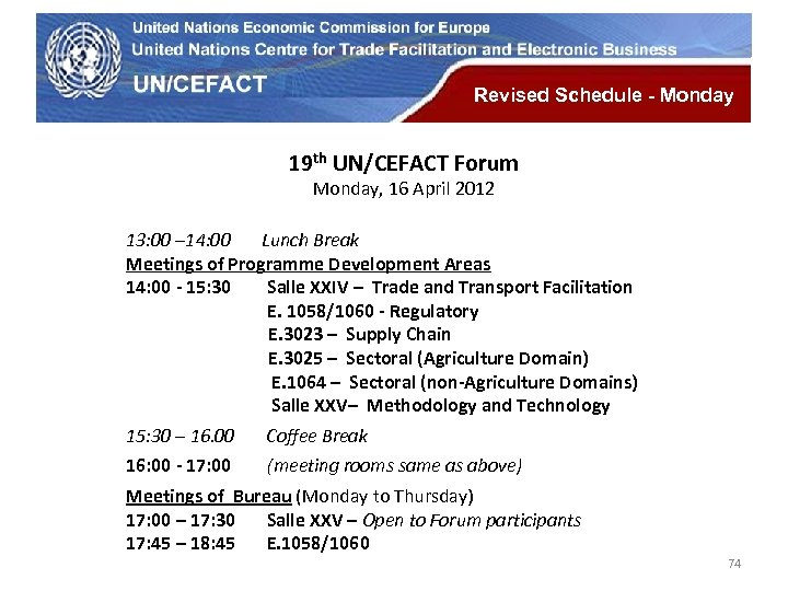 UN Economic Commission for Europe Revised Schedule - Monday 19 th UN/CEFACT Forum Monday,