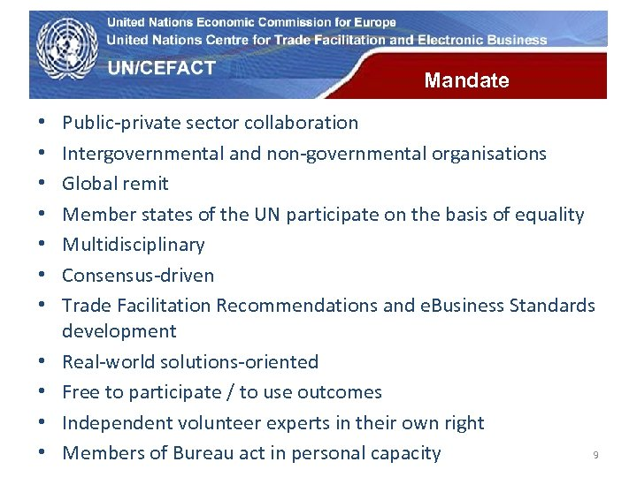 UN Economic Commission for Europe Mandate • • • Public-private sector collaboration Intergovernmental and