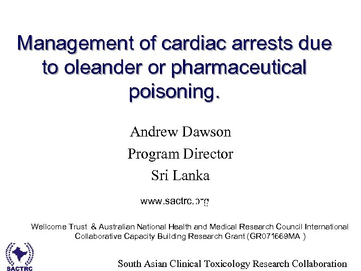 Management of cardiac arrests due to oleander or pharmaceutical poisoning. Andrew Dawson Program Director