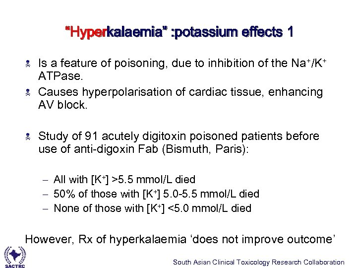"""Hyperkalaemia"" : potassium effects 1 N N N Is a feature of poisoning, due"