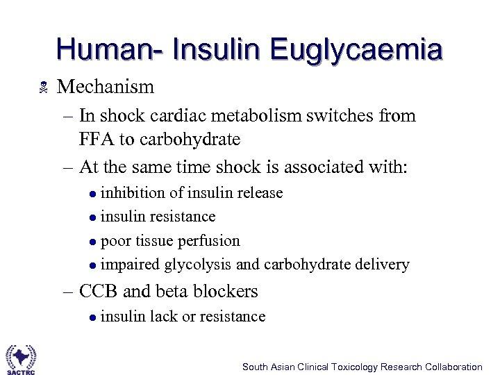 Human- Insulin Euglycaemia N Mechanism – In shock cardiac metabolism switches from FFA to