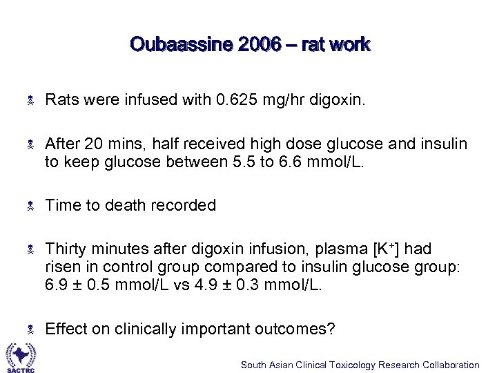 Oubaassine 2006 – rat work N Rats were infused with 0. 625 mg/hr digoxin.