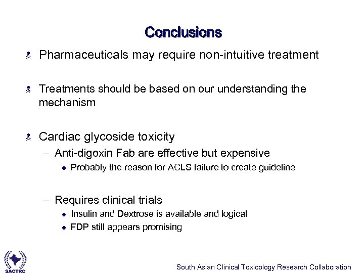 Conclusions N N N Pharmaceuticals may require non-intuitive treatment Treatments should be based on