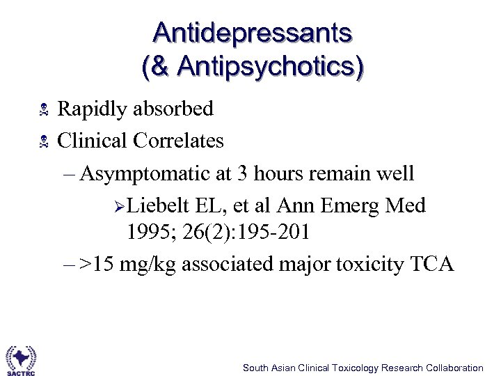 Antidepressants (& Antipsychotics) N N Rapidly absorbed Clinical Correlates – Asymptomatic at 3 hours
