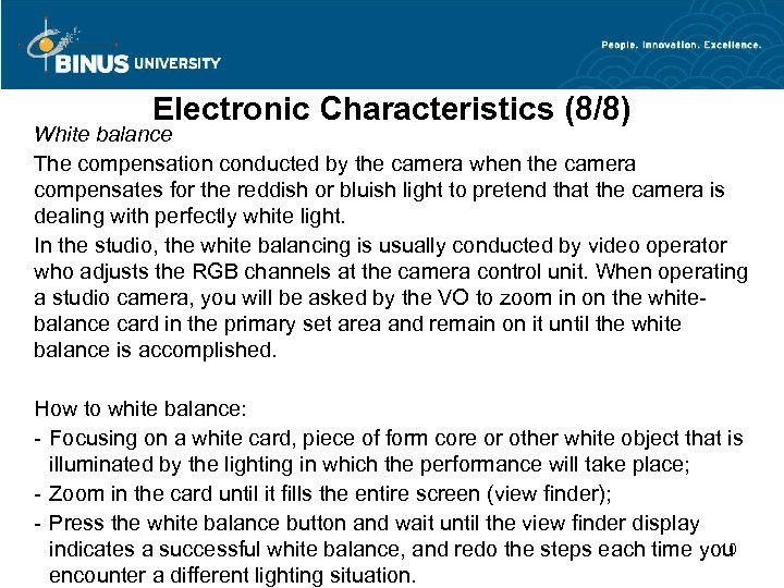 Electronic Characteristics (8/8) White balance The compensation conducted by the camera when the camera