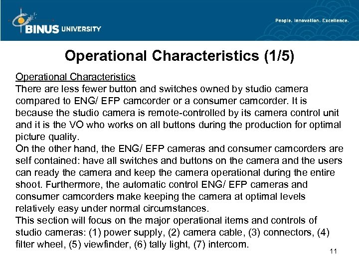 Operational Characteristics (1/5) Operational Characteristics There are less fewer button and switches owned by