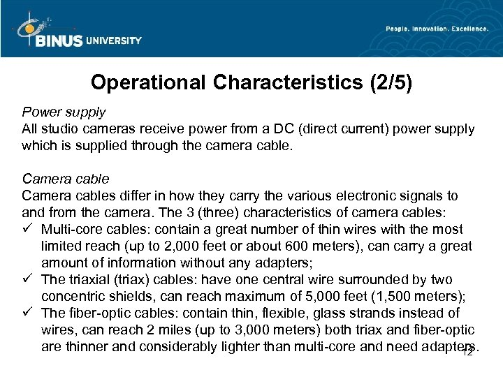 Operational Characteristics (2/5) Power supply All studio cameras receive power from a DC (direct