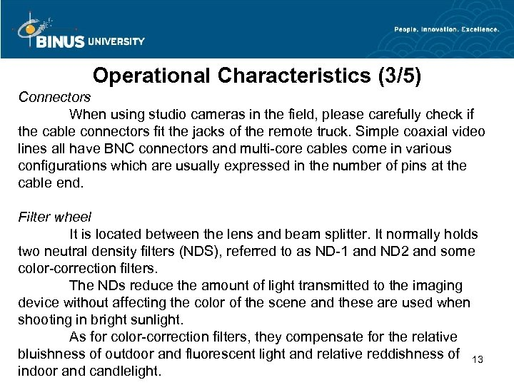 Operational Characteristics (3/5) Connectors When using studio cameras in the field, please carefully check